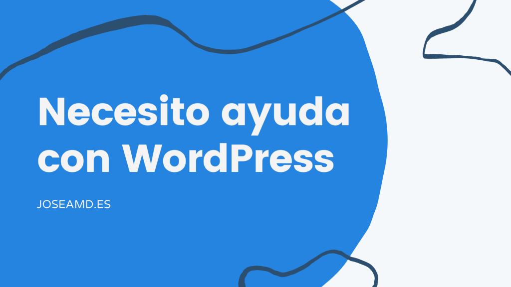 Necesito ayuda con WordPress